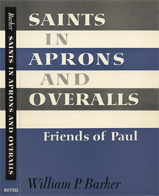 Saints in Aprons and Overalls: Friends of Paul