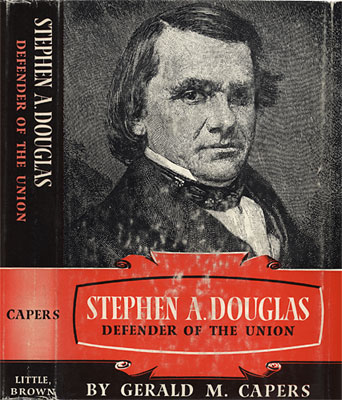 Stephen A. Douglas: Defender of the Union