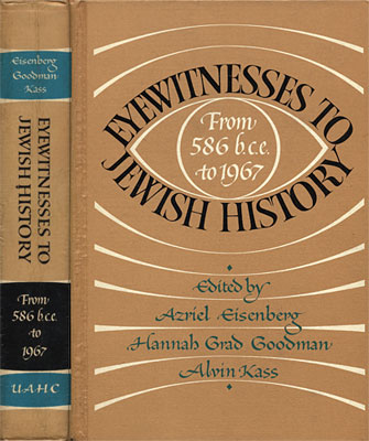 Eyewitnesses to Jewish History: from 586 B.C.E. to 1967