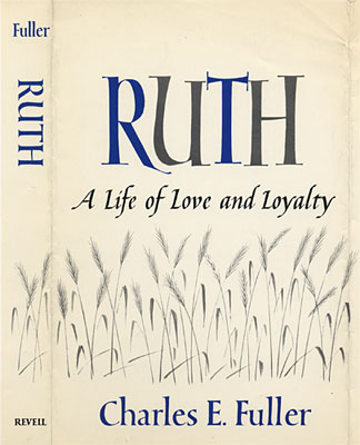 Ruth: A Life of Love and Loyalty