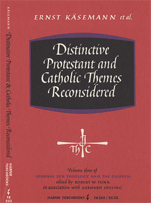 Distinctive Protestant and Catholic Themes Reconsidered